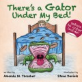 There's a Gator Under My Bed!